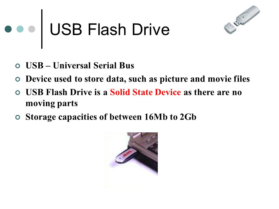 USB Flash Drive USB – Universal Serial Bus
