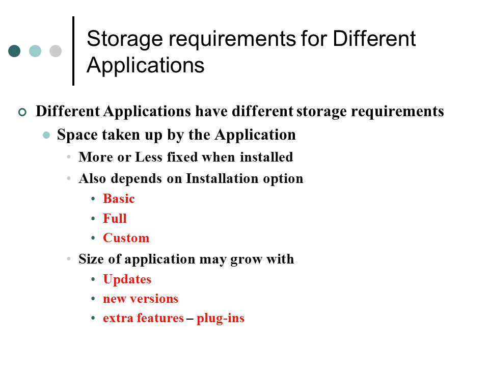 Storage requirements for Different Applications