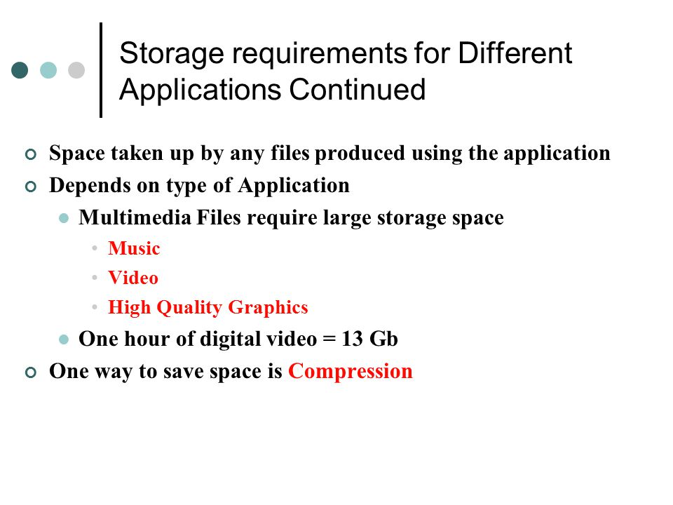 Storage requirements for Different Applications Continued