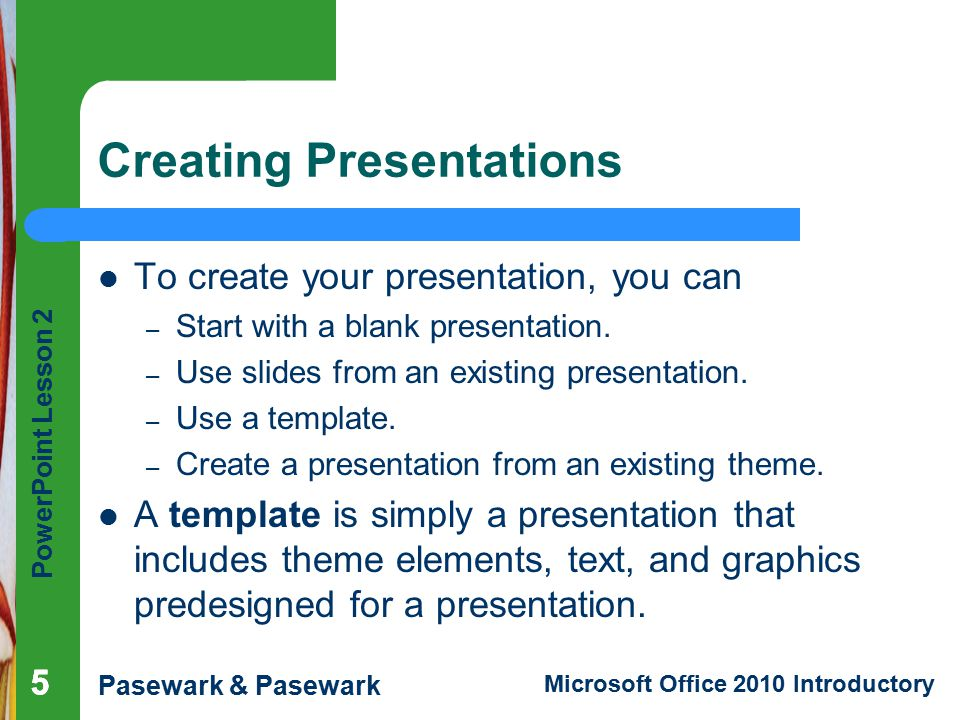 Powerpoint lesson 2 creating and enhancing powerpoint presentations creating presentations toneelgroepblik Choice Image