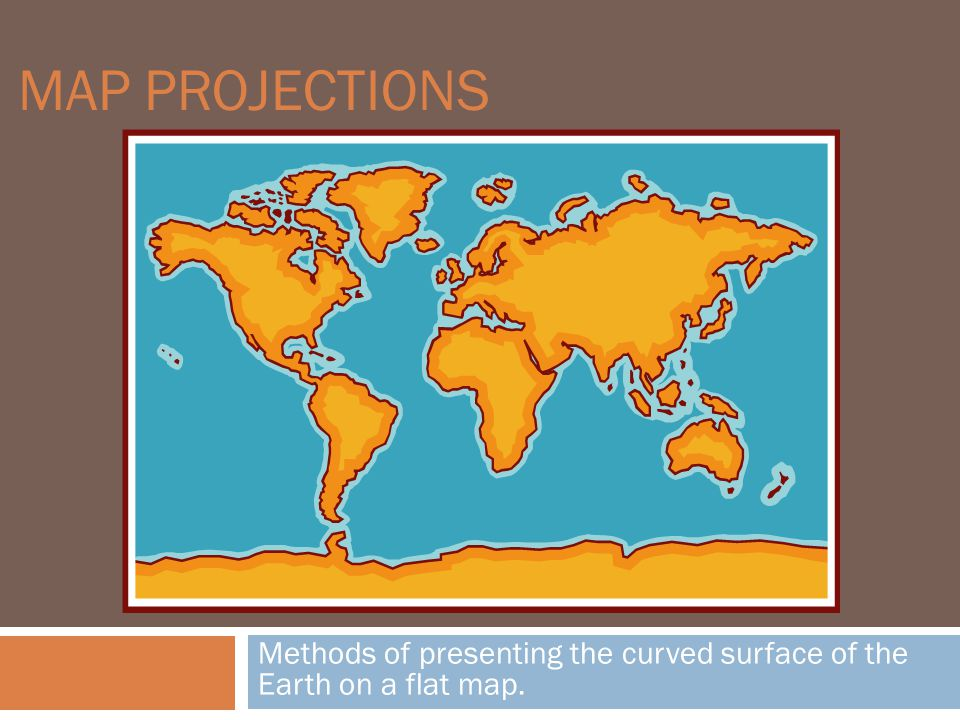 Methods of presenting the curved surface of the earth on a flat map methods of presenting the curved surface of the earth on a flat map gumiabroncs Image collections