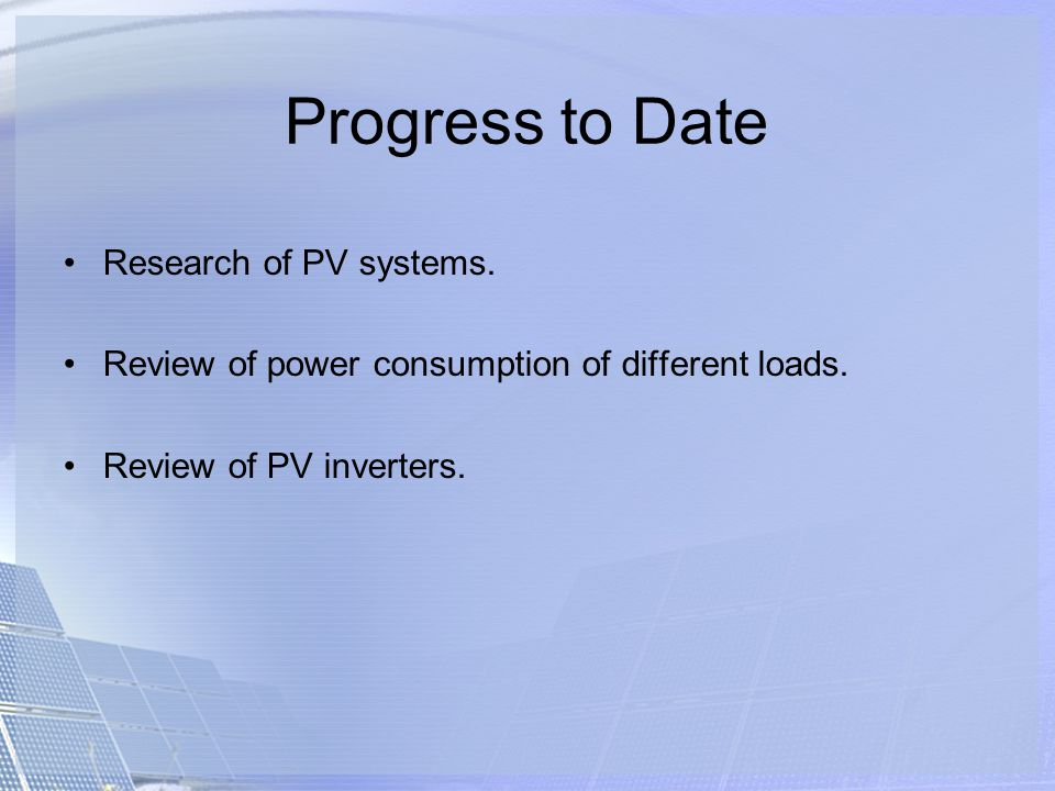 Progress to Date Research of PV systems.