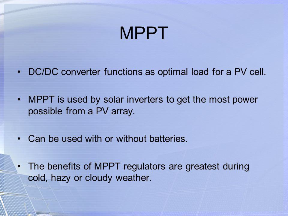 MPPT DC/DC converter functions as optimal load for a PV cell.