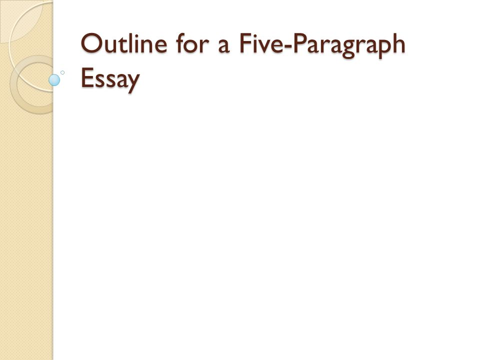 Outline For A Fiveparagraph Essay  Ppt Download  Outline For A Fiveparagraph Essay