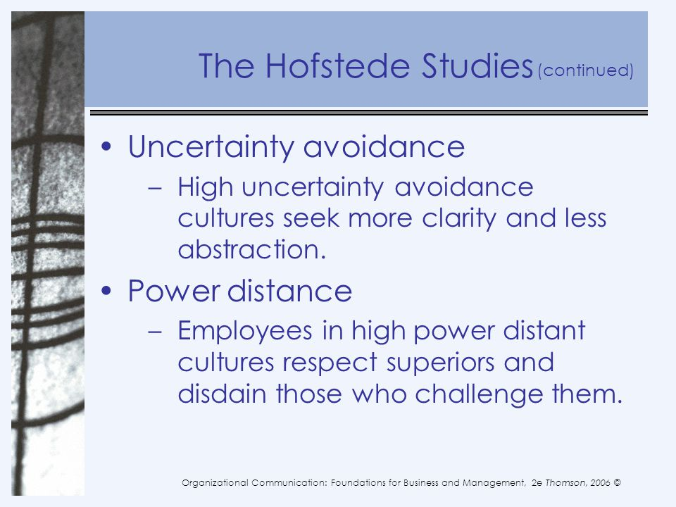 The Hofstede Studies Uncertainty avoidance Power distance