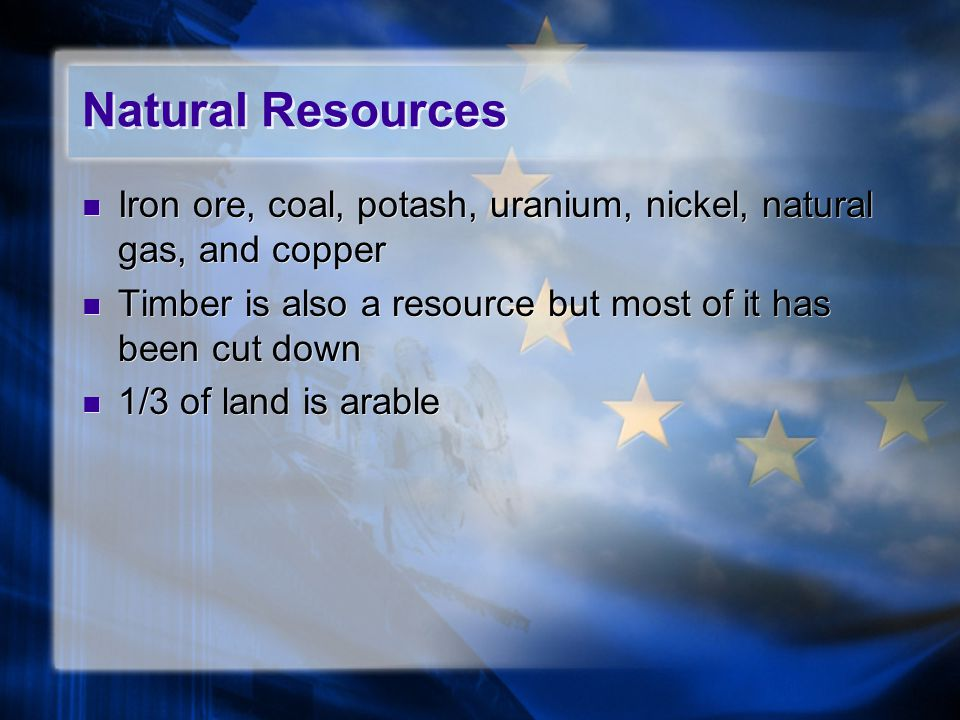 Natural Resources Iron ore, coal, potash, uranium, nickel, natural gas, and copper. Timber is also a resource but most of it has been cut down.