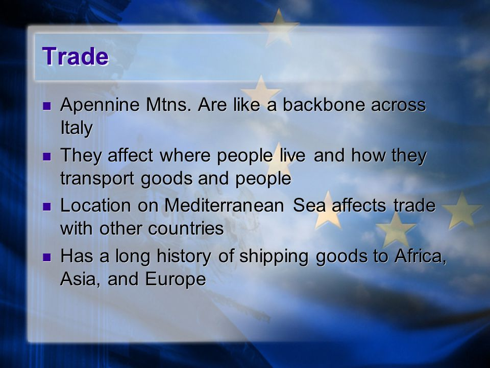 Trade Apennine Mtns. Are like a backbone across Italy