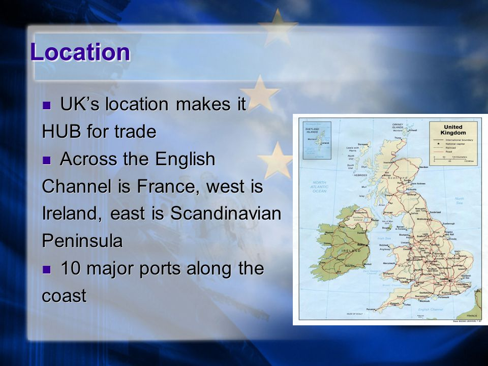 Location UK's location makes it HUB for trade Across the English