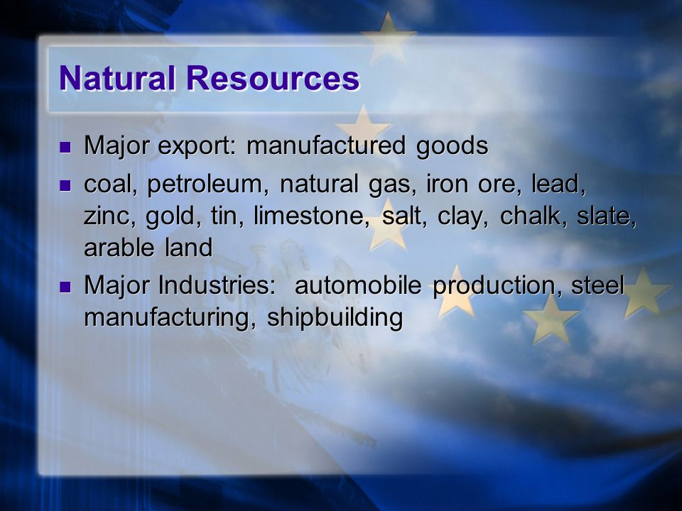 Natural Resources Major export: manufactured goods