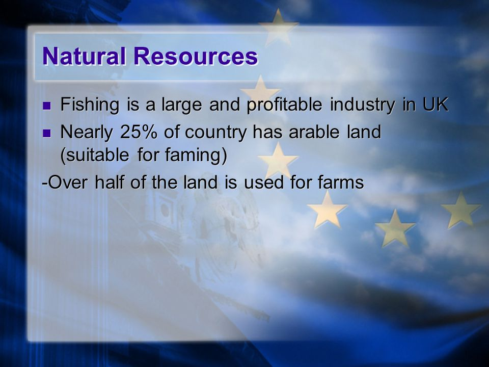 Natural Resources Fishing is a large and profitable industry in UK