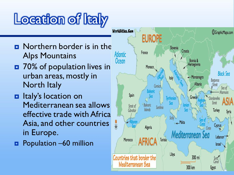 Location of Italy Northern border is in the Alps Mountains
