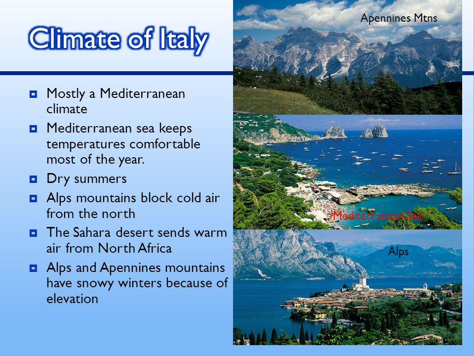 Climate of Italy Mostly a Mediterranean climate