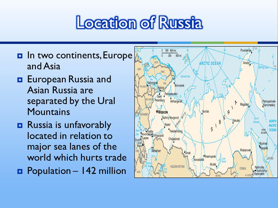Location of Russia In two continents, Europe and Asia