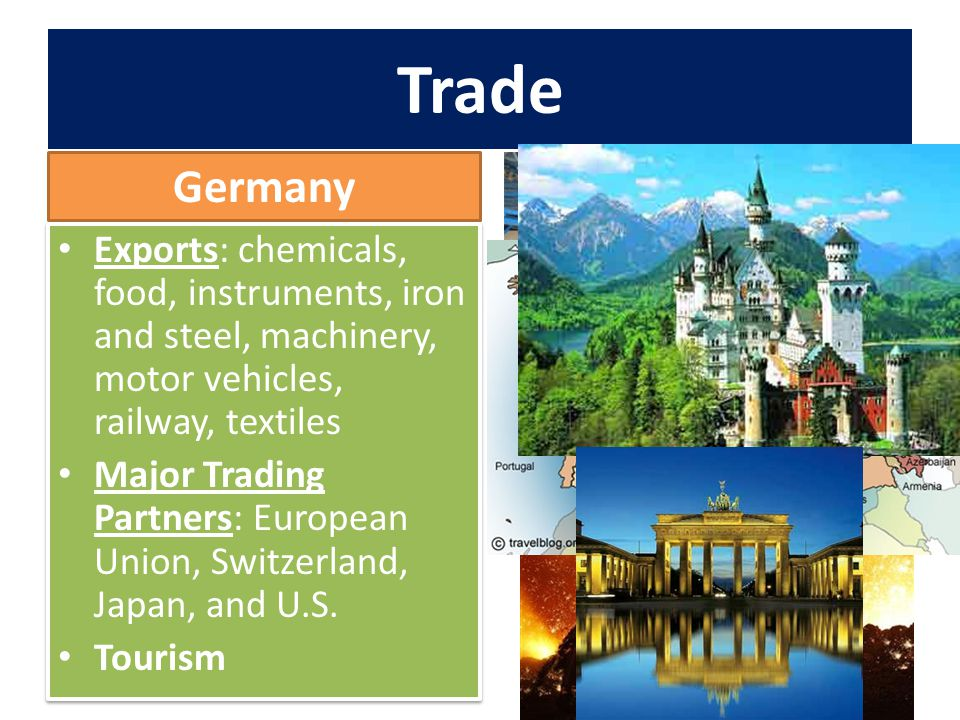 Trade Germany. Exports: chemicals, food, instruments, iron and steel, machinery, motor vehicles, railway, textiles.