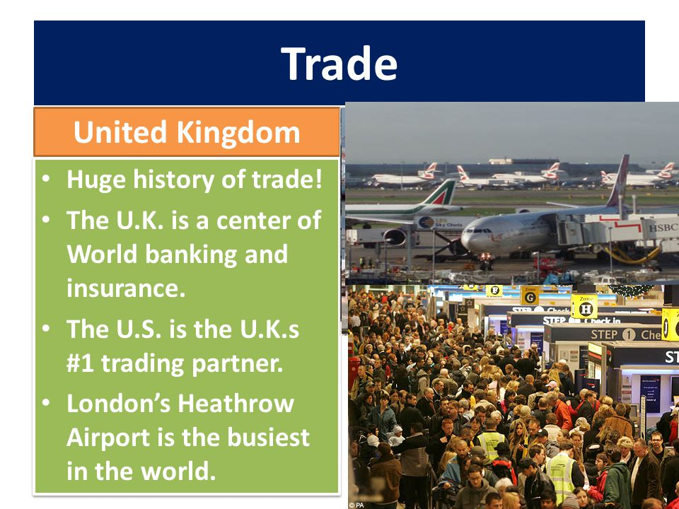 Trade United Kingdom Huge history of trade!