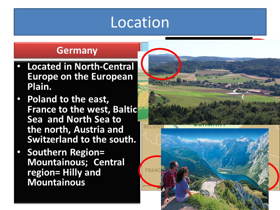 Location European Plain. Germany. Located in North-Central Europe on the European Plain.