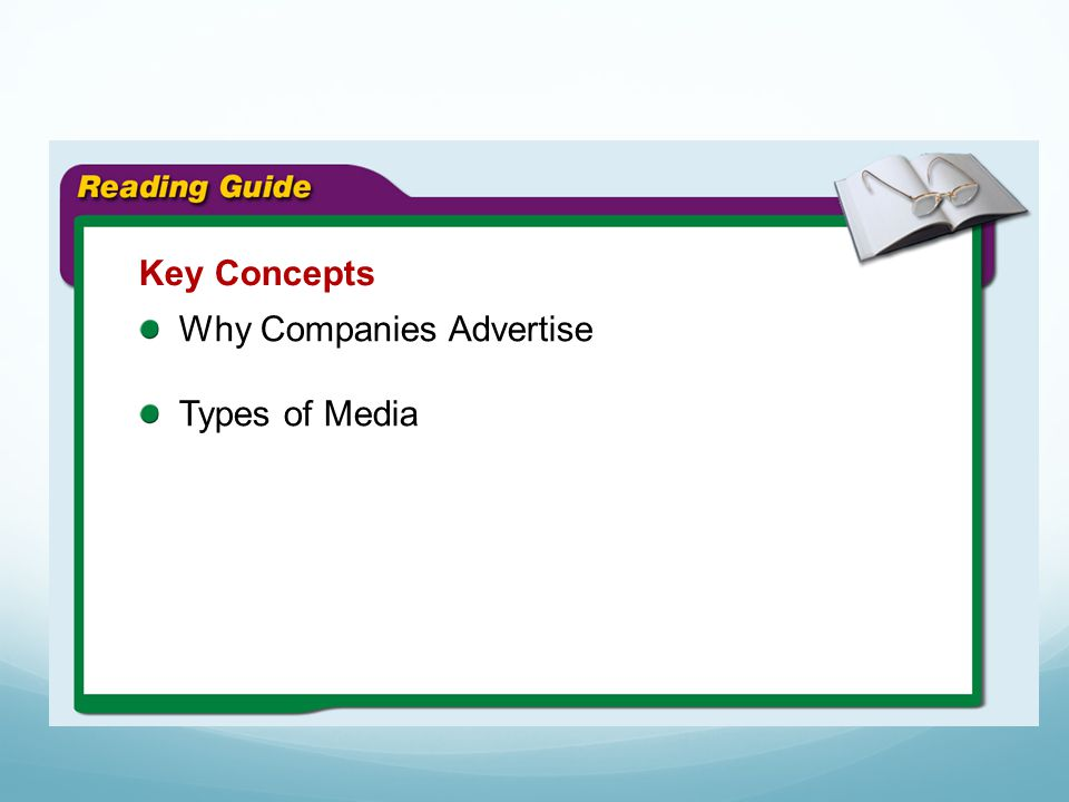 Key Concepts Why Companies Advertise Types of Media