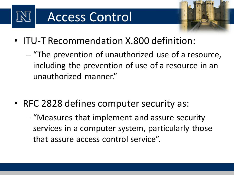 Access Control ITU-T Recommendation X.800 definition: