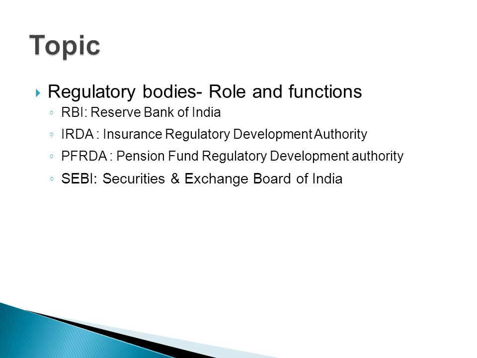 Topic Regulatory bodies- Role and functions