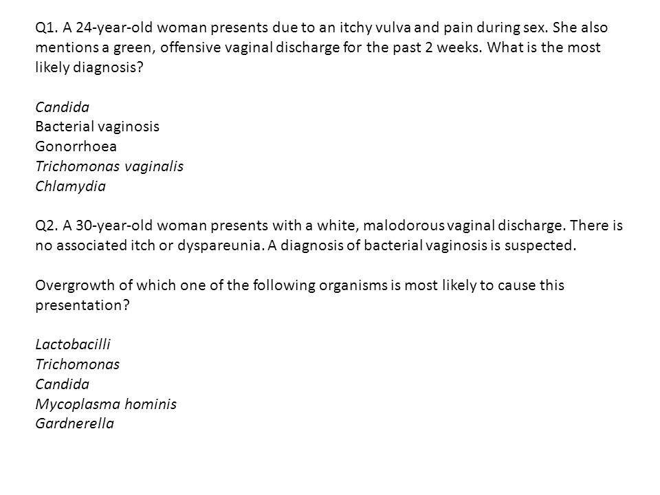 A 24-year-old woman presents due to an itchy vulva and pain during sex. She  also mentions a green, offensive vaginal discharge for the past 2 weeks.