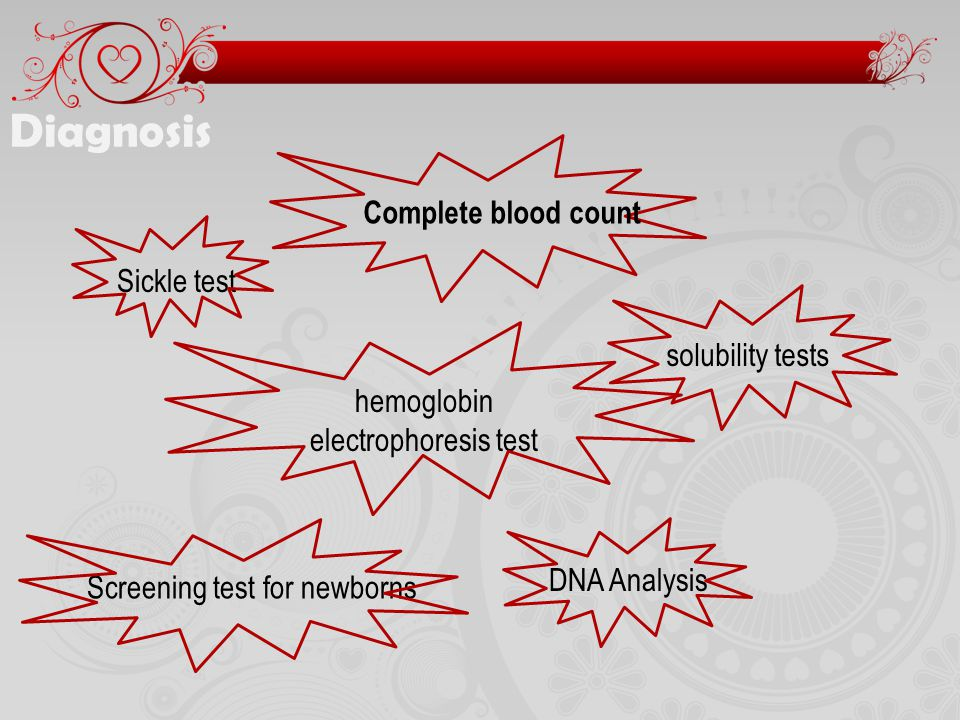 Diagnosis Complete blood count Sickle test solubility tests