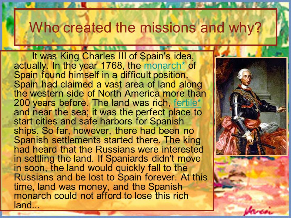 Who created the missions and why