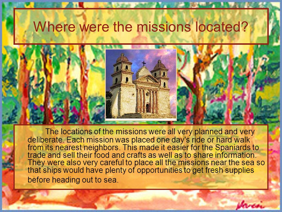 Where were the missions located