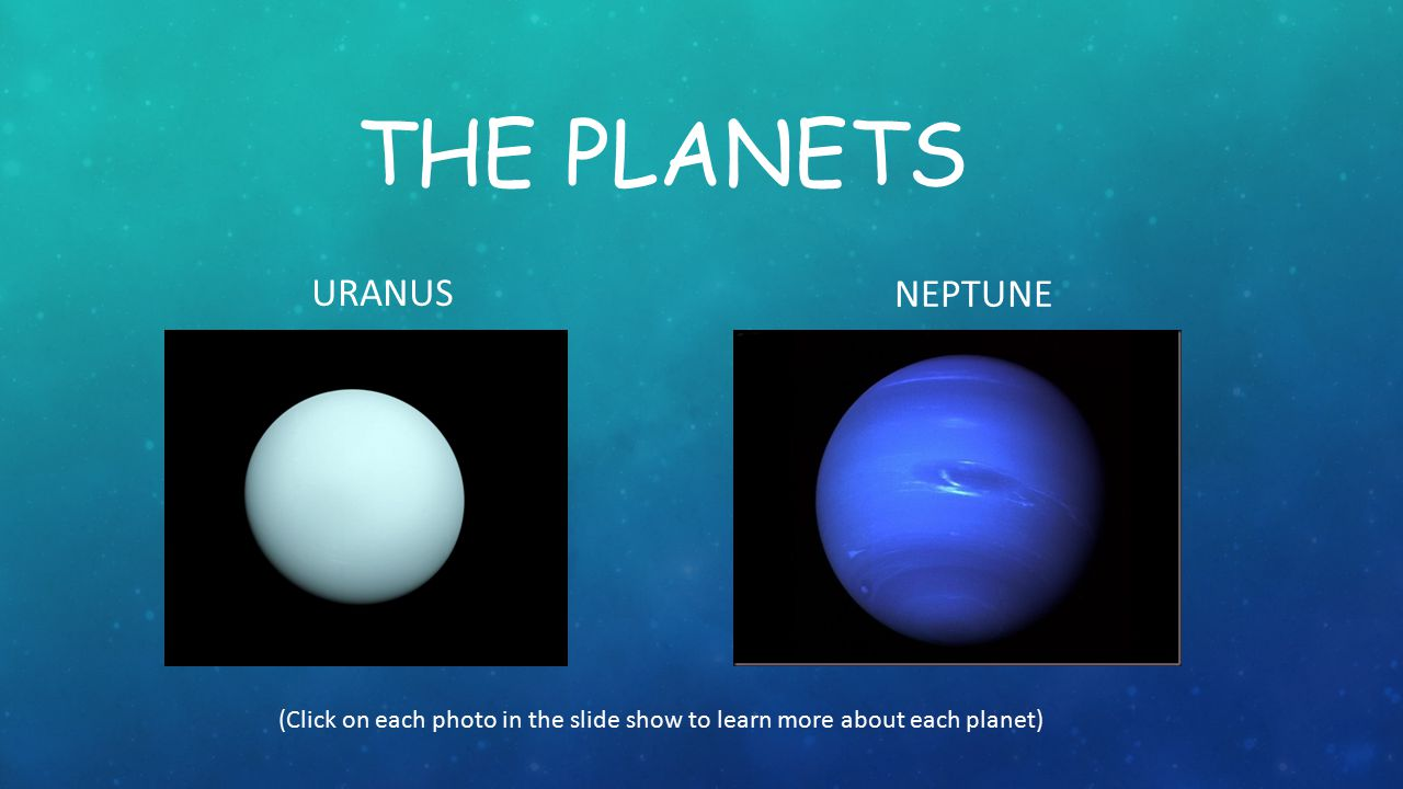 The planets URANUS NEPTUNE