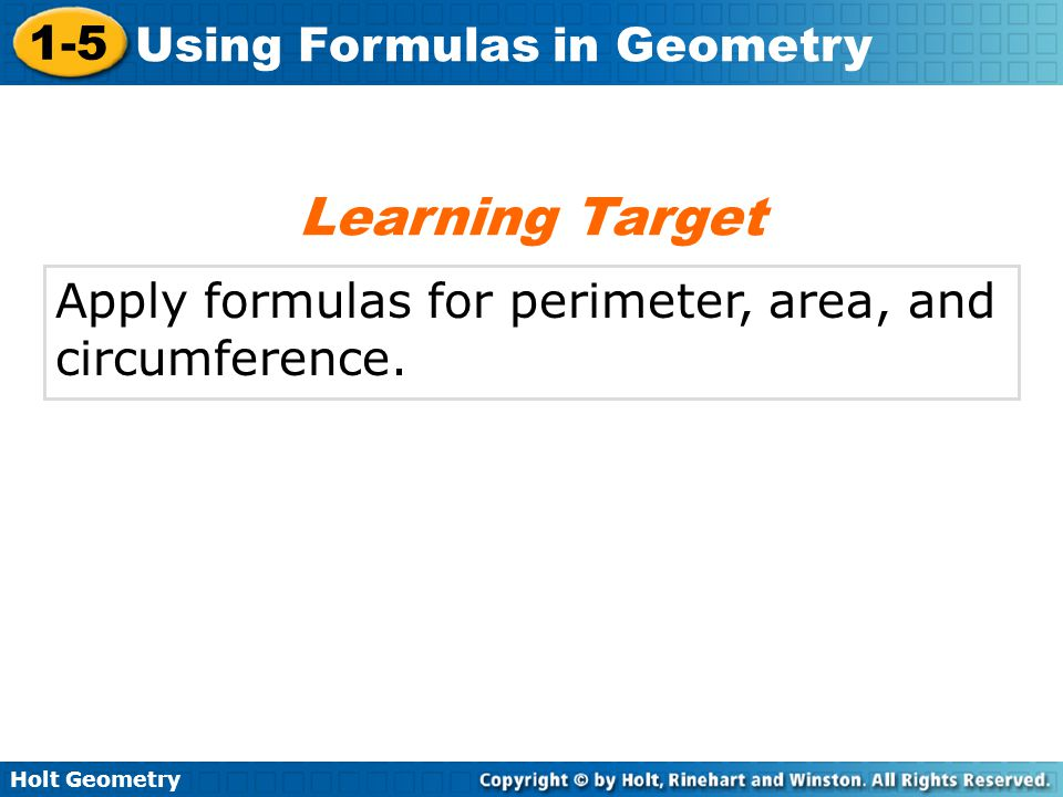 Learning Target Apply formulas for perimeter, area, and circumference.
