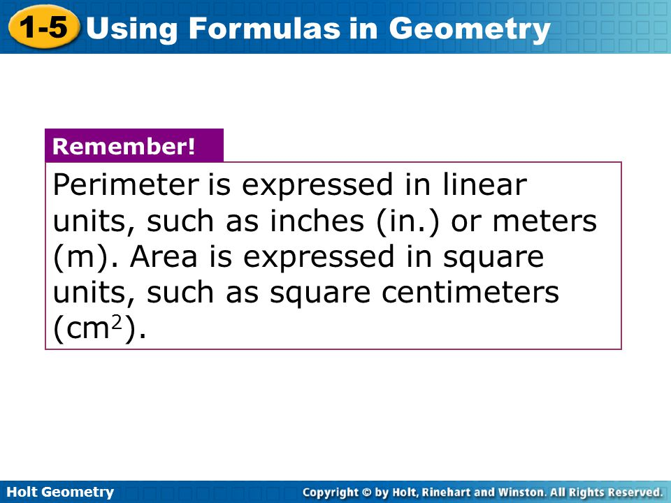 Perimeter is expressed in linear units, such as inches (in