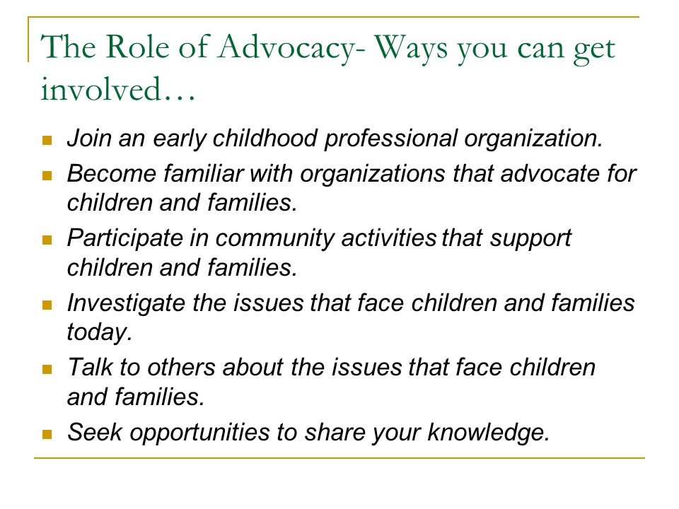 The Role of Advocacy- Ways you can get involved…
