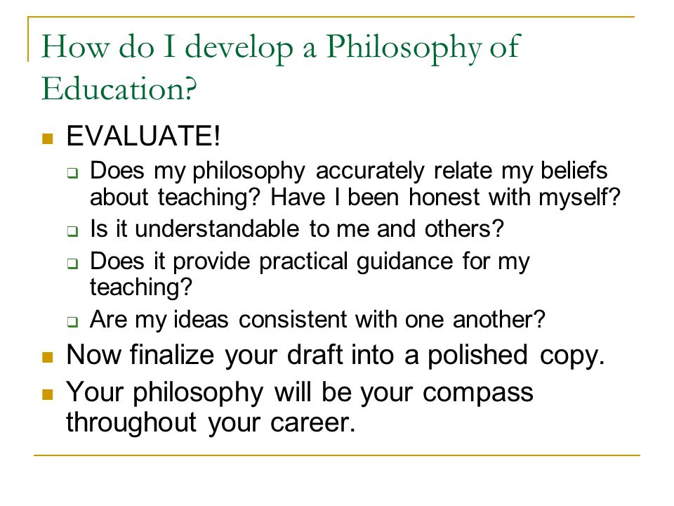 How do I develop a Philosophy of Education