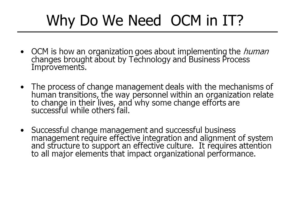 Why Do We Need OCM in IT