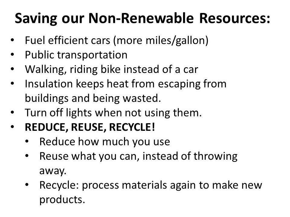 Saving our Non-Renewable Resources: