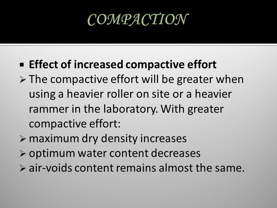 COMPACTION Effect of increased compactive effort