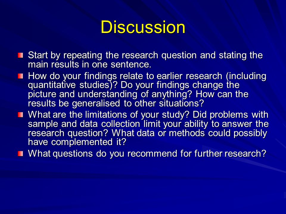 Discussion Start by repeating the research question and stating the main results in one sentence.