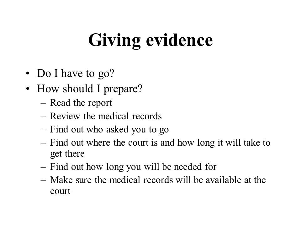 Giving evidence Do I have to go How should I prepare Read the report