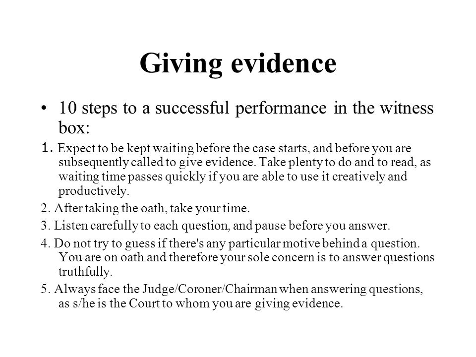 Giving evidence 10 steps to a successful performance in the witness box: