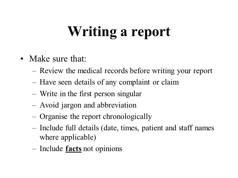 Writing a report Request for a report can come from