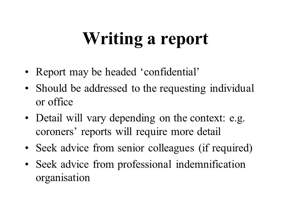 Writing a report Report may be headed 'confidential'