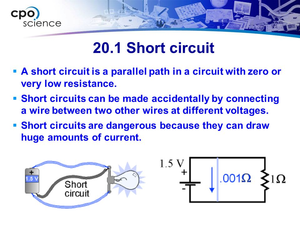 20.1 Short circuit A short circuit is a parallel path in a circuit with zero or very low resistance.