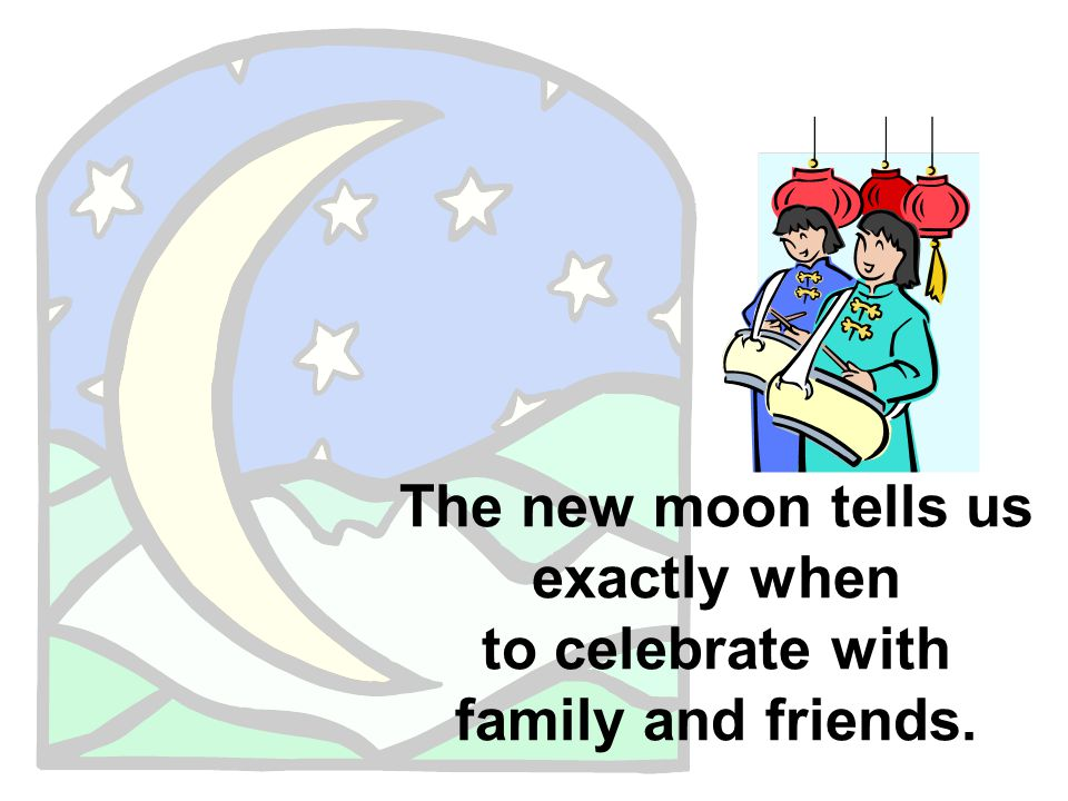 3 the new moon tells us exactly when to celebrate with family and friends