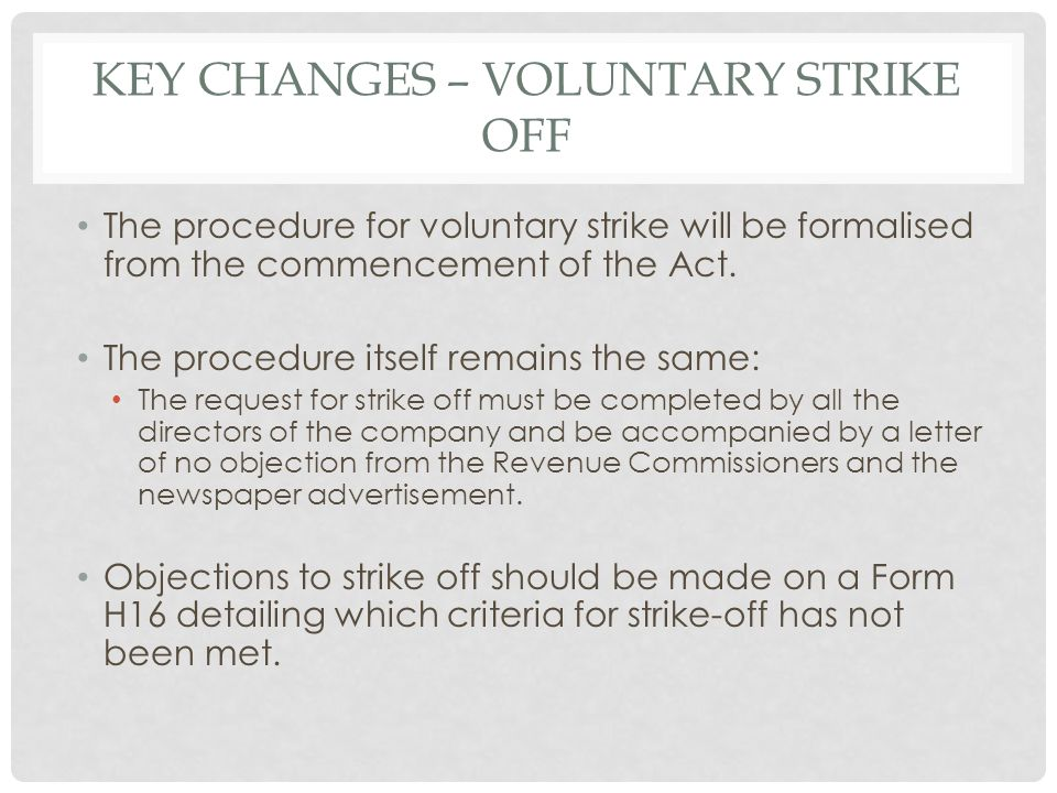 Key changes – voluntary strike off