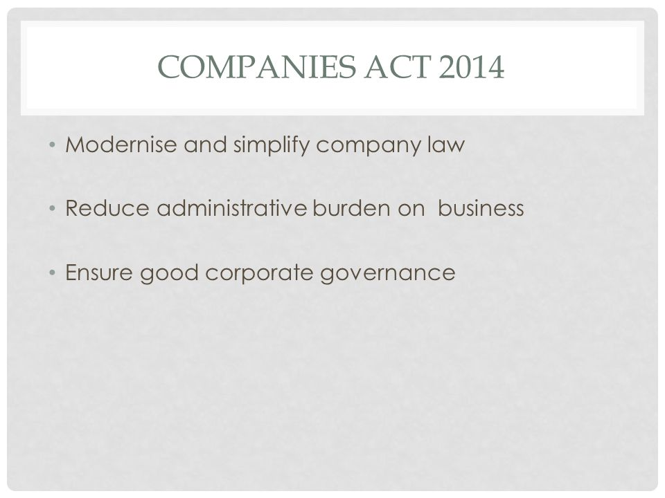 Companies Act 2014 Modernise and simplify company law