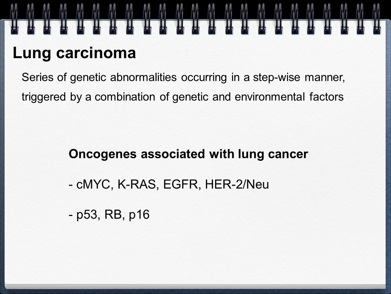 Lung carcinoma Oncogenes associated with lung cancer