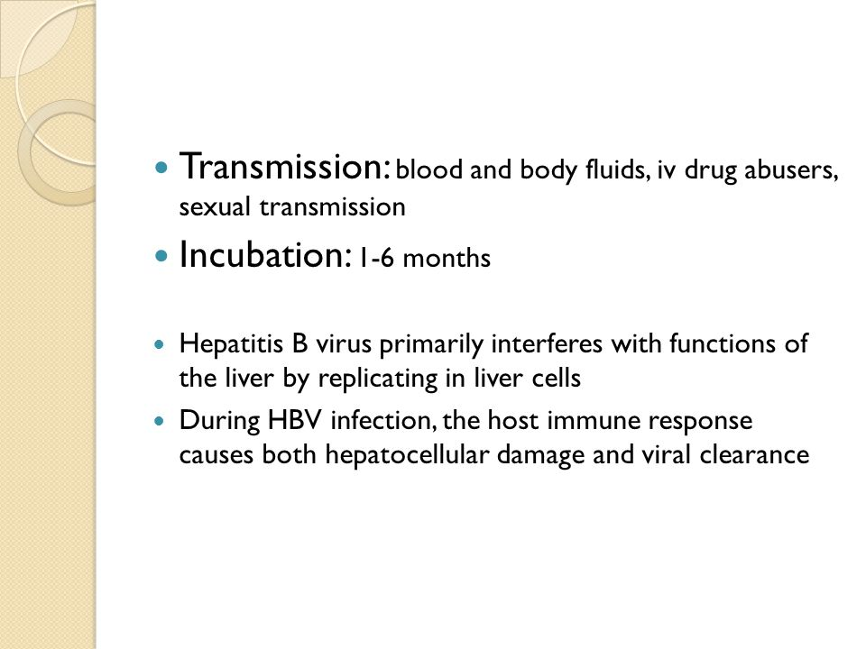 Transmission: blood and body fluids, iv drug abusers, sexual transmission