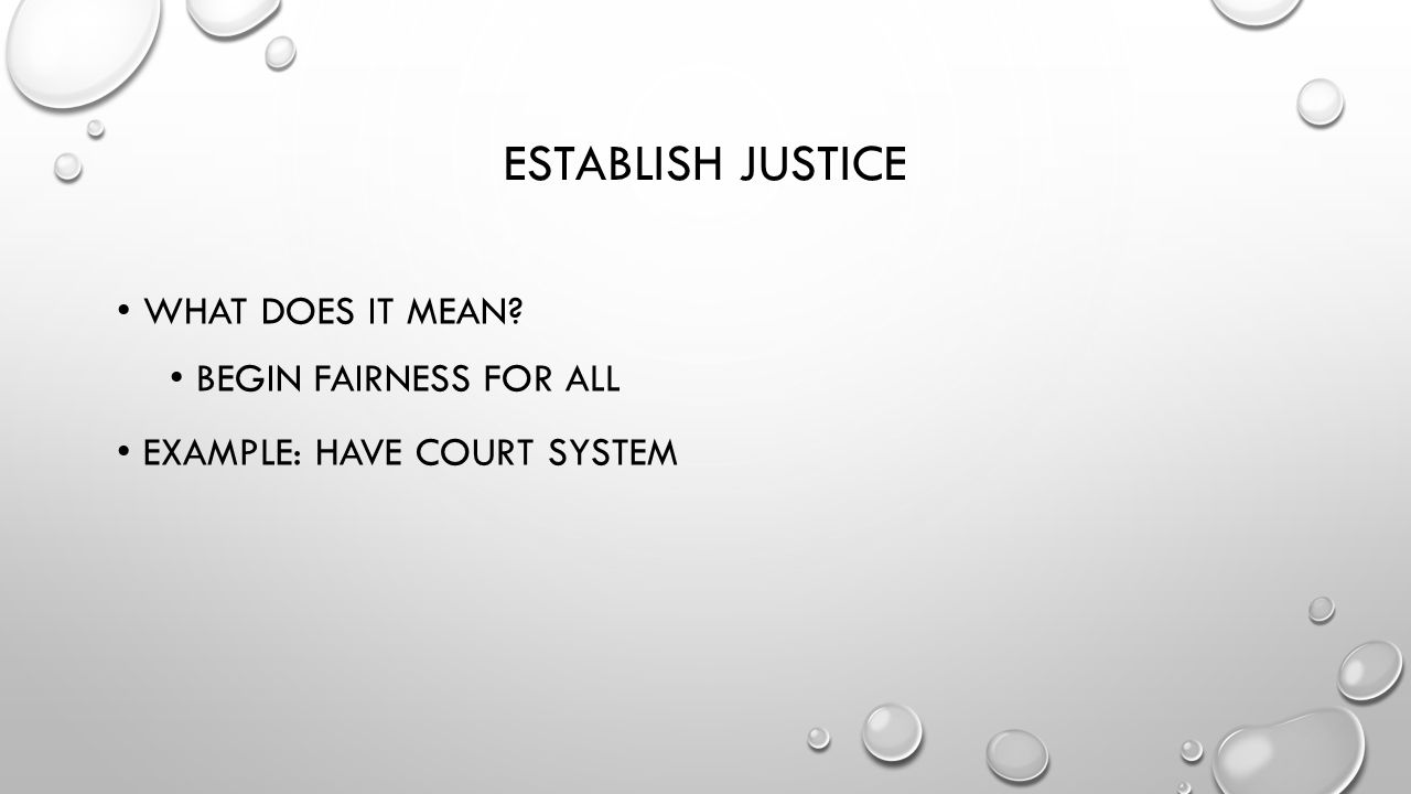 Establish justice What does it mean begin fairness for all