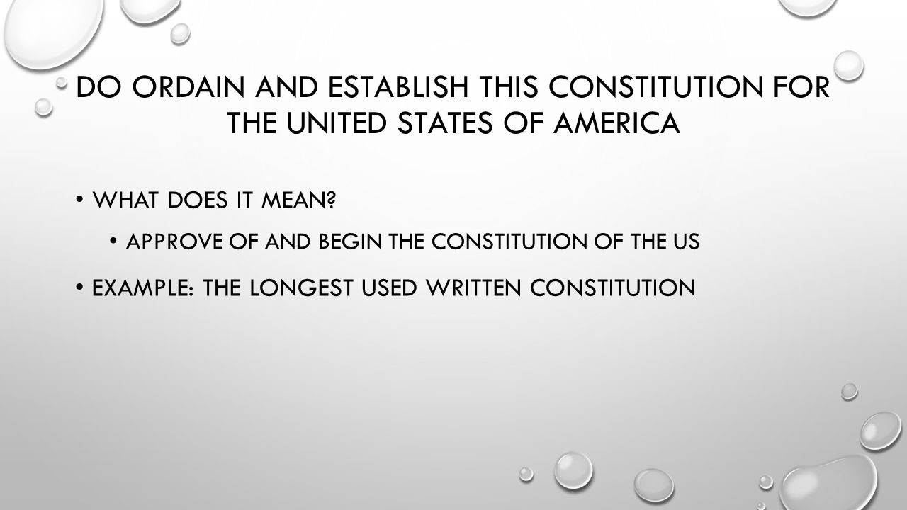 Do ordain and establish this constitution for the United states of America