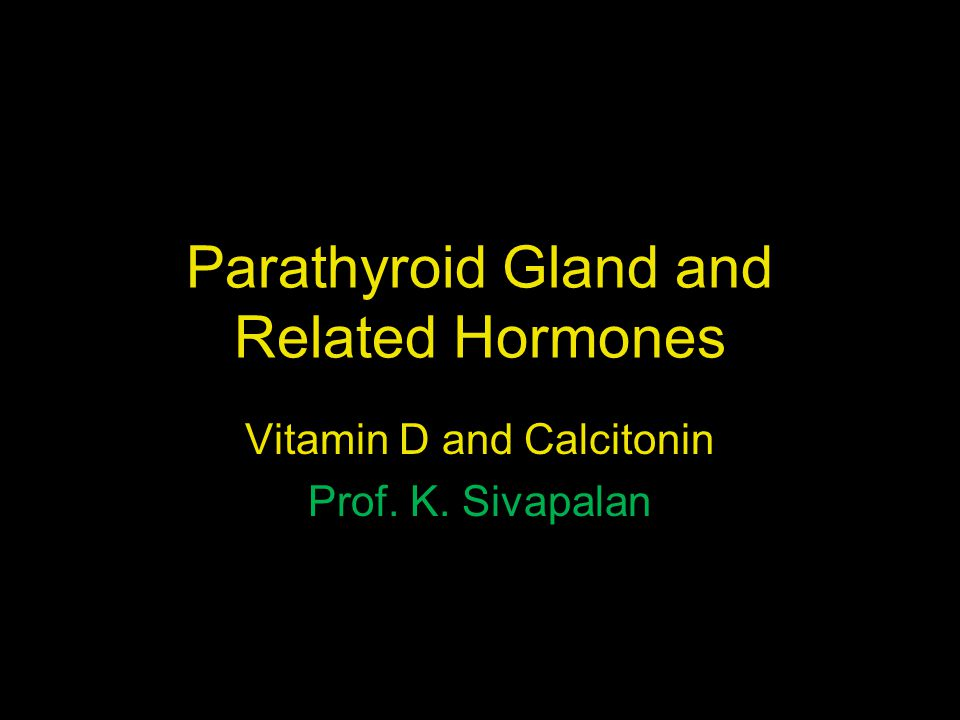 Parathyroid Gland and Related Hormones