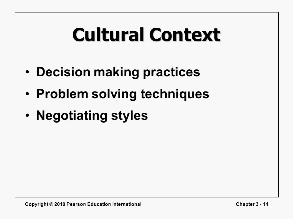 Cultural Context Decision making practices Problem solving techniques